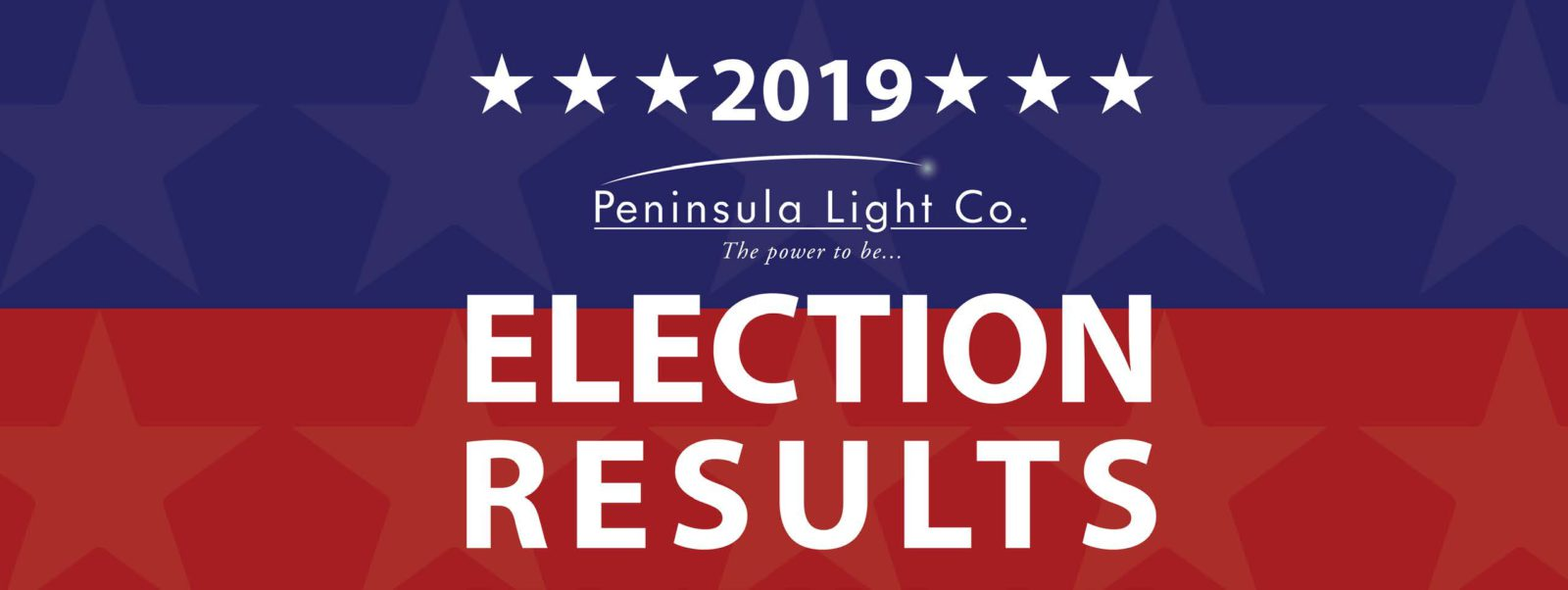 2019 Election Results. Peninsula Light Co. The power to be…